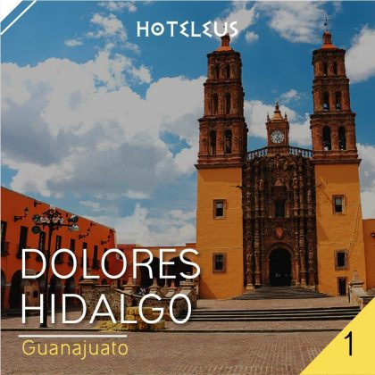 Dolores Hidalgo - Viajes a Los Pueblos Mágicos de México